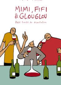 Mimi, Fifi & Glouglou, petit traité de dégustation