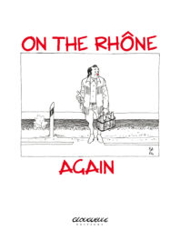 Affichette Hervé Baru – On the Rhône again