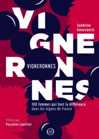 VIGNERONNES, 100 femmes qui font la différence dans les vignes de France, Sandrine Goeyvaerts